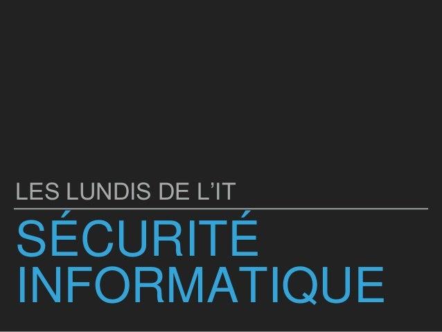 SÉCURITÉ INFORMATIQUE LES LUNDIS DE L'IT