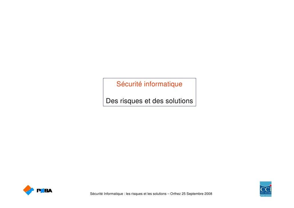 Sécurité informatique            Des risques et des solutions     Sécurité Informatique : les risques et les solutions – O...