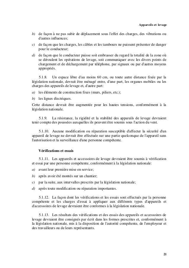 Appareils et levage 23 a) s'il s'agit d'éviter un accident grave; et b) si le transport peut être effectué sans danger. 5....