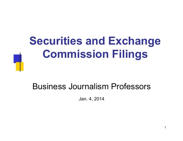 Securities and Exchange Commission Filings Business Journalism Professors Jan. 4, 2014  1