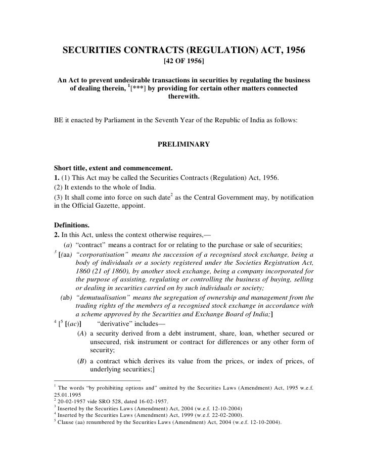 SECURITIES CONTRACTS (REGULATION) ACT, 1956                                          [42 OF 1956]    An Act to prevent und...
