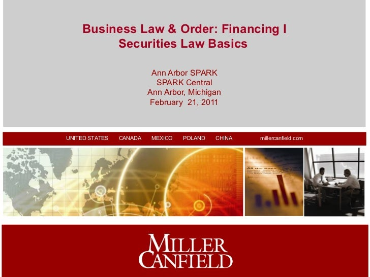 Business Law & Order: Financing I         Securities Law Basics                          Ann Arbor SPARK                  ...