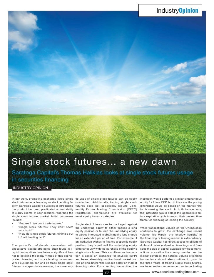 IndustryOpinionSingle stock futures… a new dawnSaratoga Capital's Thomas Halikias looks at single stock futures usagePU ZL...