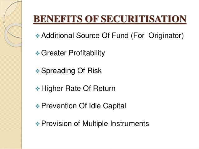 securitization india Securitization is a process by which financial institutions create additional liquidity on backing of existing assets through sale of financial instruments.