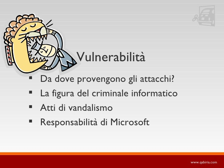 Vulnerabilità    Da dove provengono gli attacchi?    La figura del criminale informatico    Atti di vandalismo    Resp...