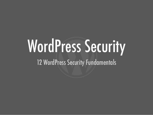 WordPress Security 12 WordPress Security Fundamentals