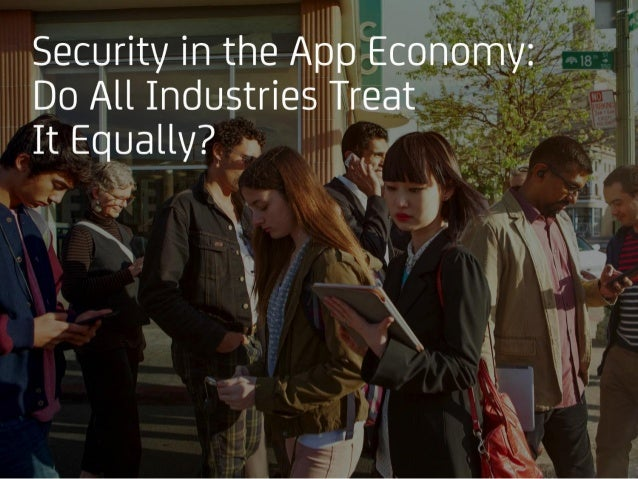 Security in the App Economy: Do All Industries Treat It Equally?