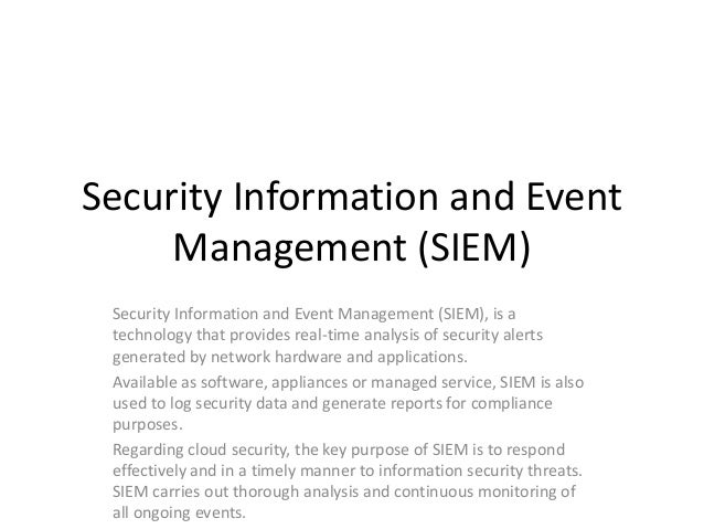 Security Information and Event Management (SIEM) Security Information and Event Management (SIEM), is a technology that pr...