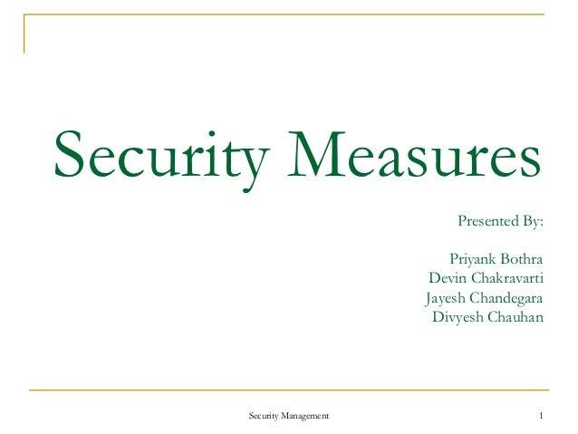 Security Measures                                Presented By:                                Priyank Bothra              ...