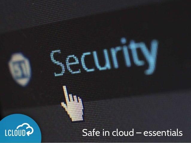 Safe in cloud – essentials