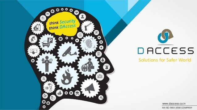 Solutions for Safer World  www.daccess.co.in  AN ISO 9001-2008 COMPANY