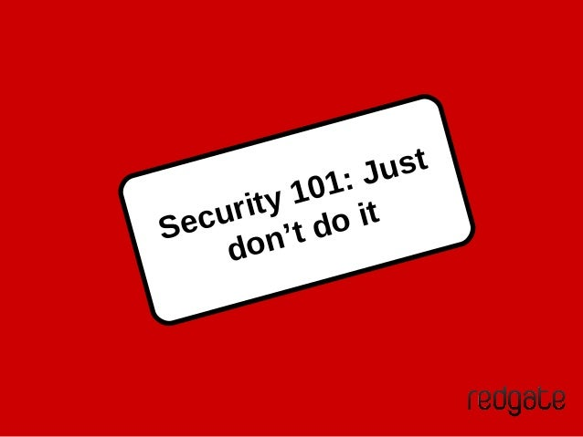 Security 101: Just don't do it