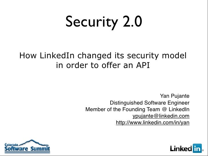 Security 2.0 How LinkedIn changed its security model         in order to offer an API                                     ...