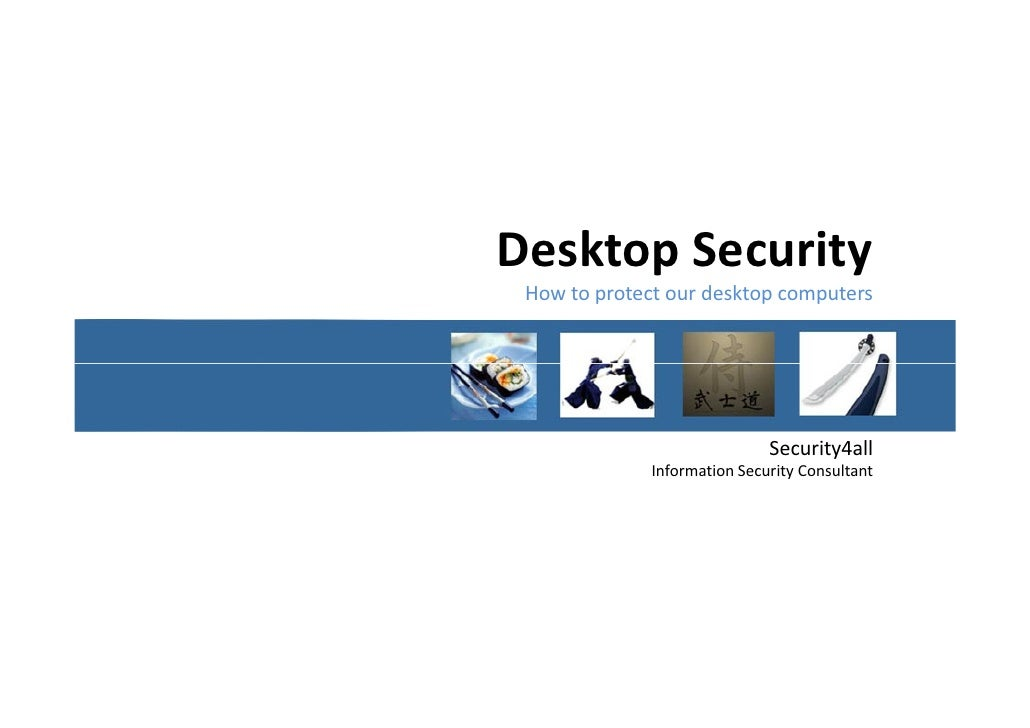 Desktop Security  How to protect our desktop computers                                   Security4all               Inform...
