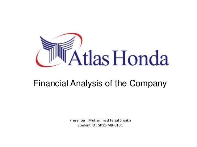 Presenter : Muhammad Faisal ShaikhStudent ID : SP11-MB-0101Financial Analysis of the Company