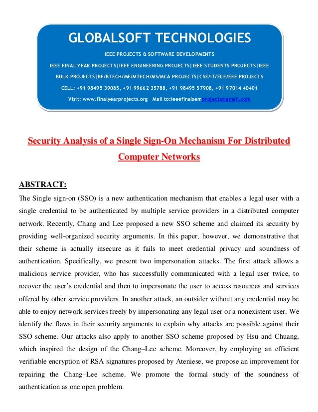 Security Analysis of a Single Sign-On Mechanism For Distributed Computer Networks ABSTRACT: The Single sign-on (SSO) is a ...