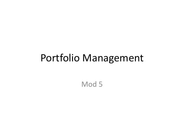 security investment and portfolio mgt The first step in all portfolio management is , and create a portfolio of these stocks the security client and the investment philosophy of the portfolio.