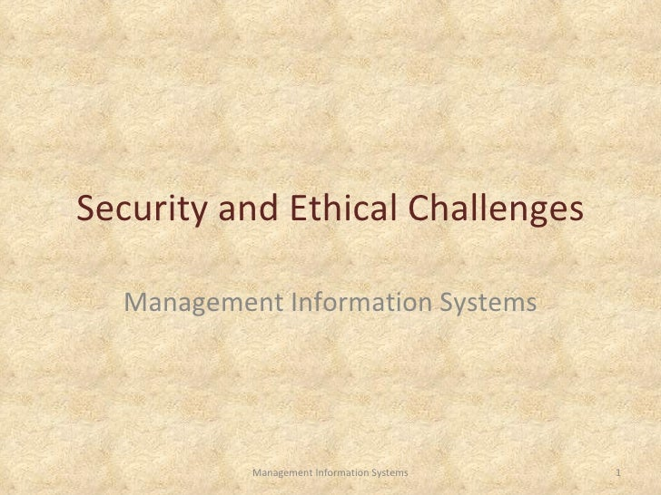 Security and Ethical Challenges Management Information Systems Management Information Systems