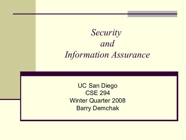 Security and Information Assurance UC San Diego CSE 294 Winter Quarter 2008 Barry Demchak