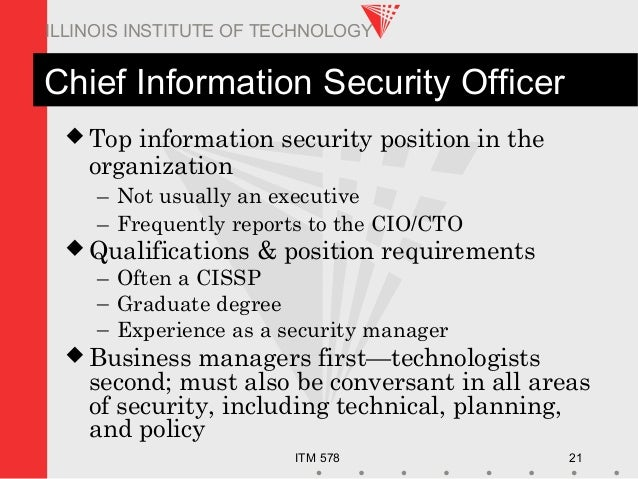 ITM 578 21 ILLINOIS INSTITUTE OF TECHNOLOGY Chief Information Security Officer  Top information security position in the ...