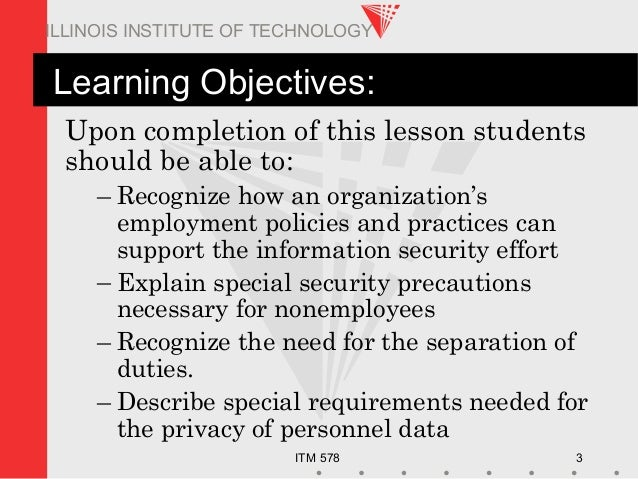 ITM 578 3 ILLINOIS INSTITUTE OF TECHNOLOGY Learning Objectives: Upon completion of this lesson students should be able to:...