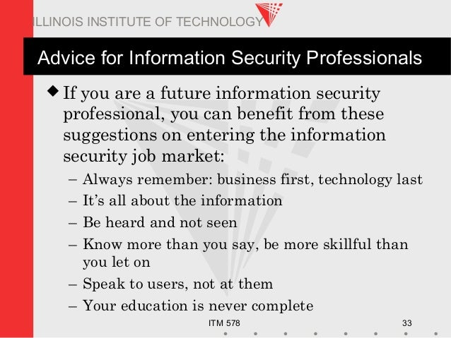 ITM 578 33 ILLINOIS INSTITUTE OF TECHNOLOGY Advice for Information Security Professionals  If you are a future informatio...