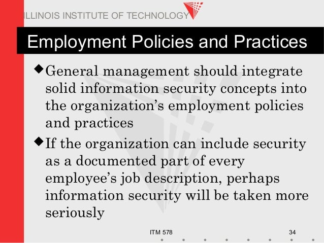 ITM 578 34 ILLINOIS INSTITUTE OF TECHNOLOGY Employment Policies and Practices General management should integrate solid i...