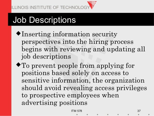 ITM 578 37 ILLINOIS INSTITUTE OF TECHNOLOGY Job Descriptions Inserting information security perspectives into the hiring ...