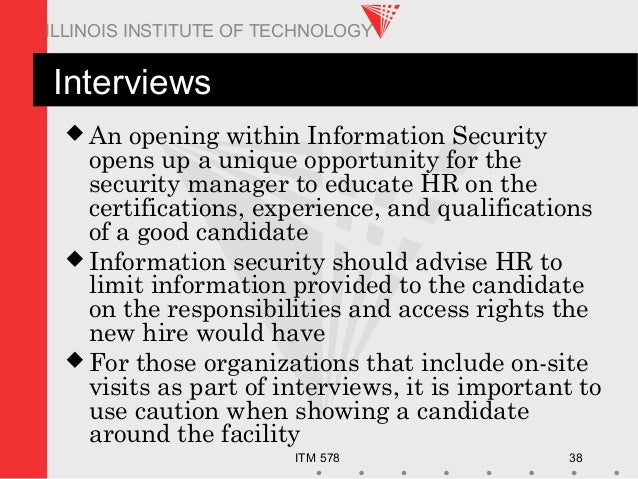 ITM 578 38 ILLINOIS INSTITUTE OF TECHNOLOGY Interviews  An opening within Information Security opens up a unique opportun...
