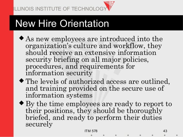 ITM 578 43 ILLINOIS INSTITUTE OF TECHNOLOGY New Hire Orientation  As new employees are introduced into the organization's...