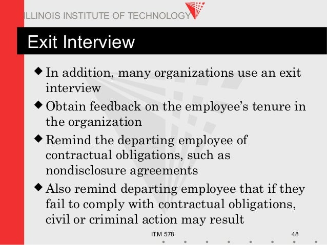 ITM 578 48 ILLINOIS INSTITUTE OF TECHNOLOGY Exit Interview  In addition, many organizations use an exit interview  Obtai...
