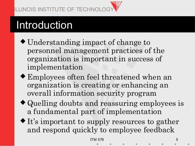 ITM 578 5 ILLINOIS INSTITUTE OF TECHNOLOGY Introduction  Understanding impact of change to personnel management practices...