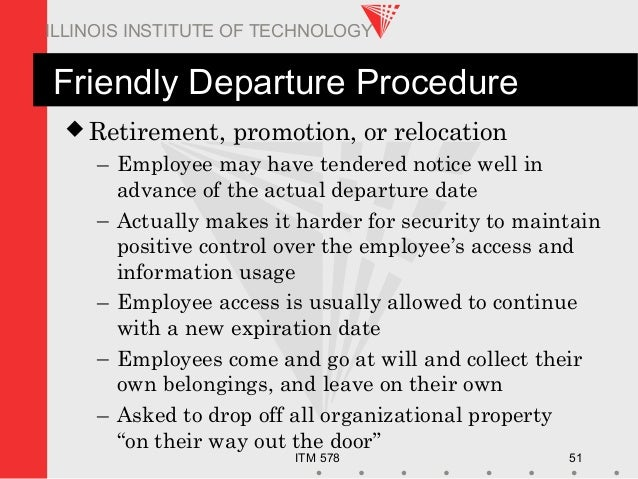 ITM 578 51 ILLINOIS INSTITUTE OF TECHNOLOGY Friendly Departure Procedure  Retirement, promotion, or relocation – Employee...