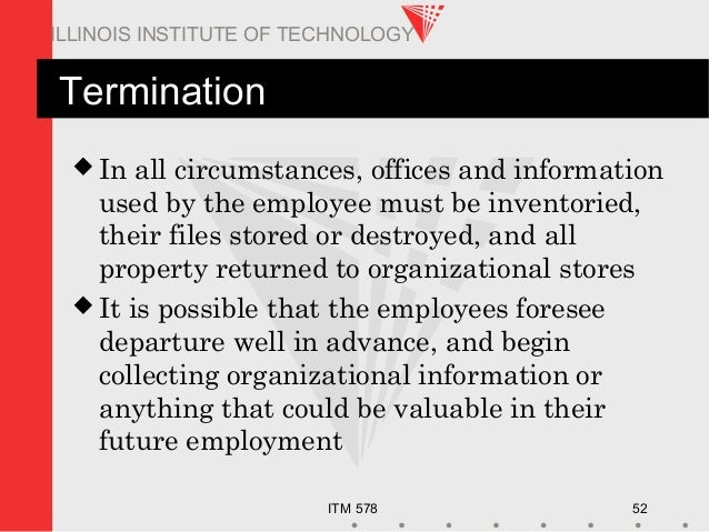 ITM 578 52 ILLINOIS INSTITUTE OF TECHNOLOGY Termination  In all circumstances, offices and information used by the employ...