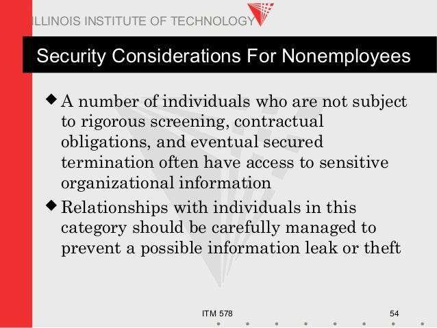 ITM 578 54 ILLINOIS INSTITUTE OF TECHNOLOGY Security Considerations For Nonemployees  A number of individuals who are not...