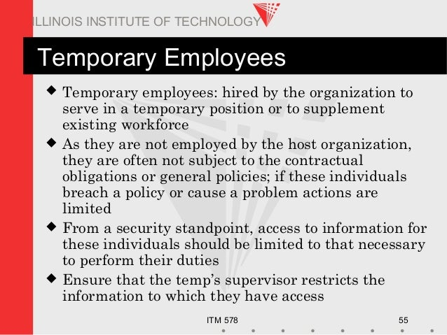 ITM 578 55 ILLINOIS INSTITUTE OF TECHNOLOGY Temporary Employees  Temporary employees: hired by the organization to serve ...