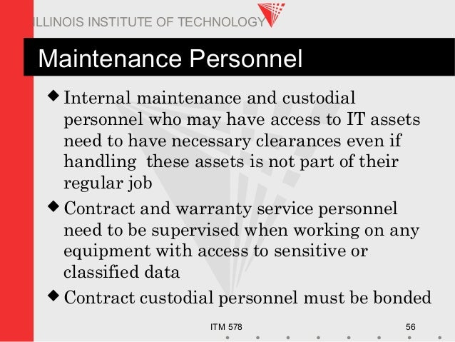 ITM 578 56 ILLINOIS INSTITUTE OF TECHNOLOGY Maintenance Personnel  Internal maintenance and custodial personnel who may h...