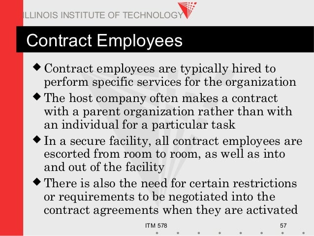 ITM 578 57 ILLINOIS INSTITUTE OF TECHNOLOGY Contract Employees  Contract employees are typically hired to perform specifi...