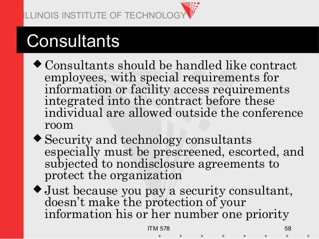 ITM 578 58 ILLINOIS INSTITUTE OF TECHNOLOGY Consultants  Consultants should be handled like contract employees, with spec...