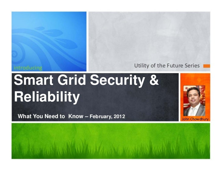 introducing                               Utility of the Future SeriesSmart Grid Security &Reliability What You Need to Kn...