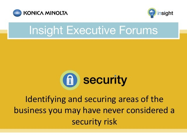 Identifying and securing areas of the business you may have never considered a security risk
