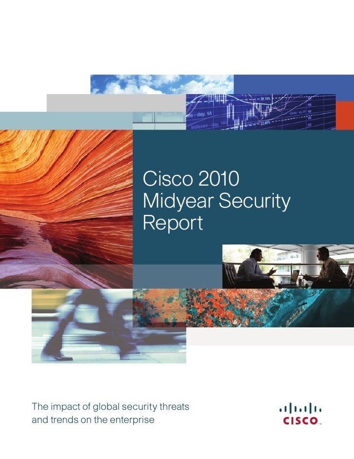 Cisco 2010                           Midyear Security                           Report     The impact of global security t...