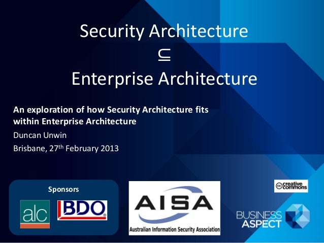 Security Architecture                          ⊆               Enterprise ArchitectureAn exploration of how Security Archi...