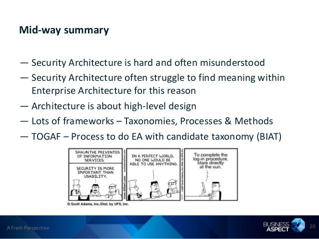 Mid-way summary     — Security Architecture is hard and often misunderstood     — Security Architecture often struggle to ...