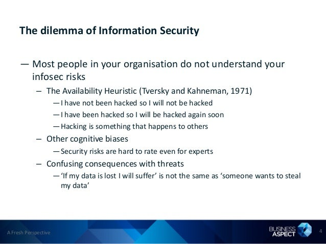 The dilemma of Information Security     — Most people in your organisation do not understand your       infosec risks     ...