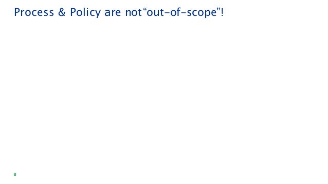 """8 Process & Policy are not""""out-of-scope""""!"""