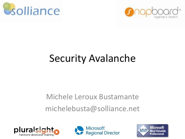 Security Avalanche  Michele Leroux Bustamante michelebusta@solliance.net