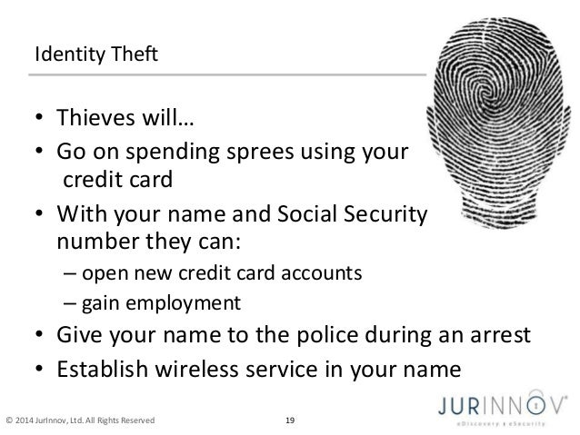 Identity Theft  • Thieves will…  • Go on spending sprees using your  credit card  • With your name and Social Security  nu...