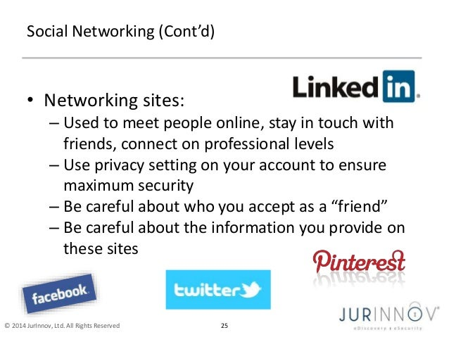 Social Networking (Cont'd)  • Networking sites:  – Used to meet people online, stay in touch with  friends, connect on pro...