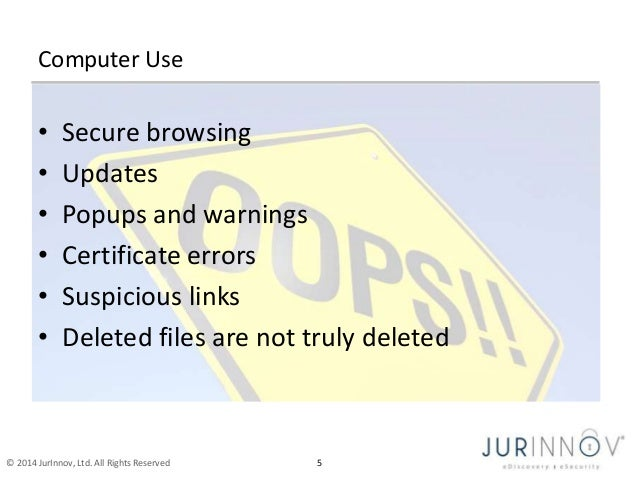 Computer Use  • Secure browsing  • Updates  • Popups and warnings  • Certificate errors  • Suspicious links  • Deleted fil...